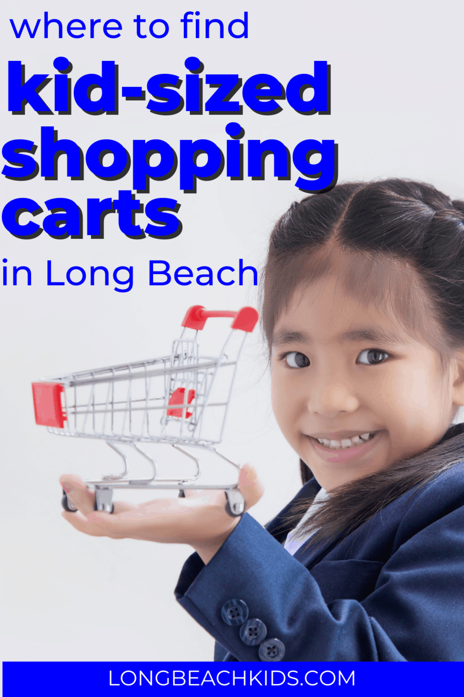 little girl holding small shopping cart; text: where to find kid-sized shopping carts in long beach
